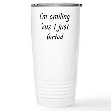 I'm smiling 'cuz I just farte Travel Mug