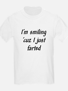 I'm smiling 'cuz I just farte T-Shirt