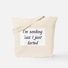 I'm smiling 'cuz I just farte Tote Bag