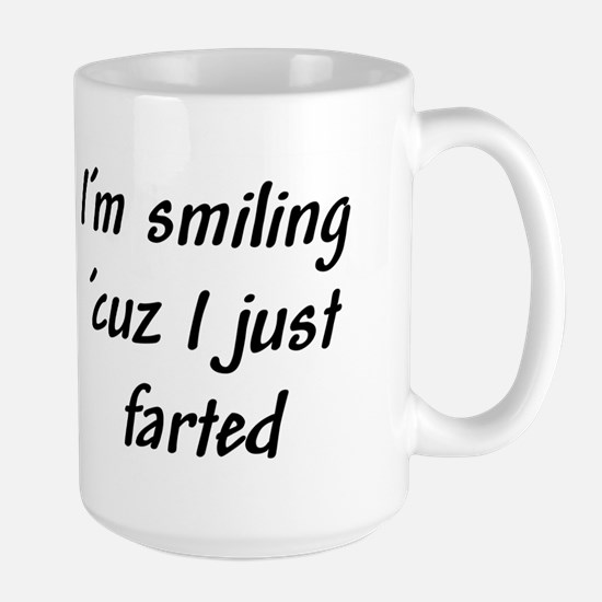 I'm smiling 'cuz I just farte Large Mug