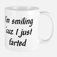I'm smiling 'cuz I just farte Mug