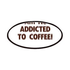 I Am Not Addicted To Coffee! Patches