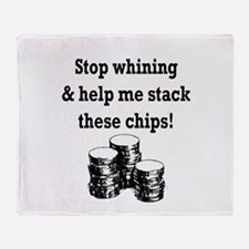 Stop whining & help me stack Throw Blanket