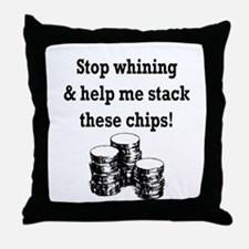 Stop whining & help me stack Throw Pillow