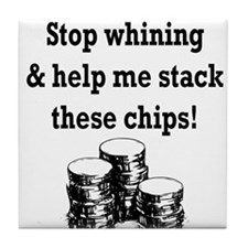 Stop whining & help me stack Tile Coaster