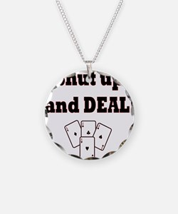 Shut up and Deal! Necklace