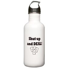 Shut up and Deal! Water Bottle