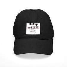 Shut up and Deal! Baseball Hat