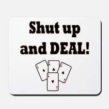 Shut up and Deal! Mousepad