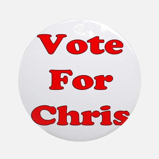 Vote For Chris (Red) Ornament (Round)
