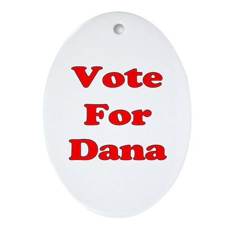 Vote For Dana (Red) Ornament (Oval)