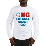 OMG: Obama Must Go Long Sleeve T-Shirt