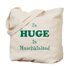 Im Huge in Munchkinland Tote Bag