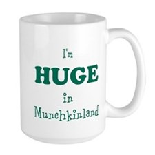 Im Huge in Munchkinland Mug