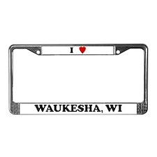 I Love Waukesha License Plate Frame