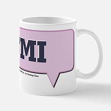 TMI - Too Much Information - Mug