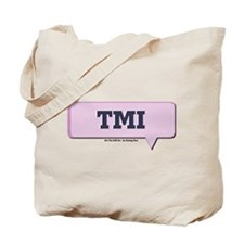 TMI - Too Much Information - Tote Bag