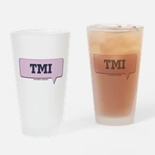 TMI - Too Much Information - Drinking Glass