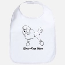 Poodle Dog. With your text. Bib