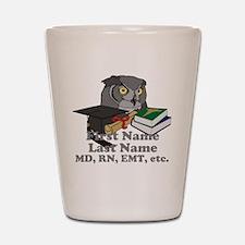 Custom Owl Medical Graduate Shot Glass