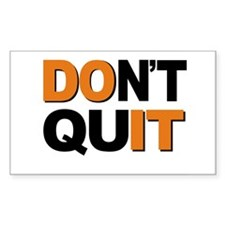 Don't Quit, Do It Decal