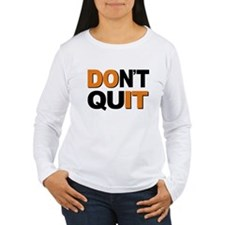 Don't Quit, Do It T-Shirt