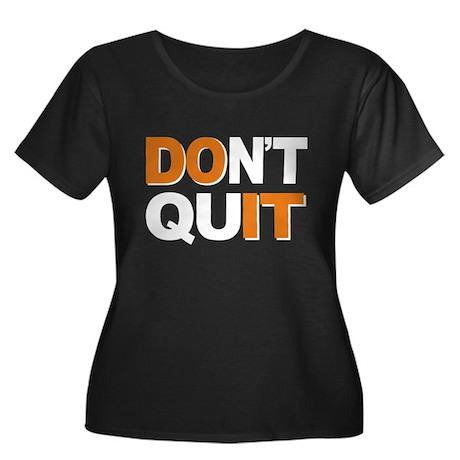 Don't Quit, Do It Women's Plus Size Scoop Neck Dar