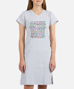 Life is all about ass Women's Nightshirt