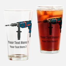 Power Drill. Custom Text. Drinking Glass