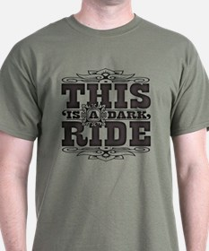 This is a dark ride T-Shirt