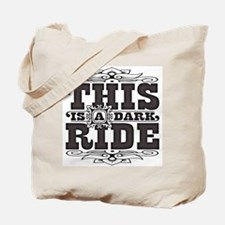 This is a dark ride Tote Bag