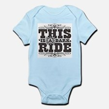 This is a dark ride Infant Bodysuit