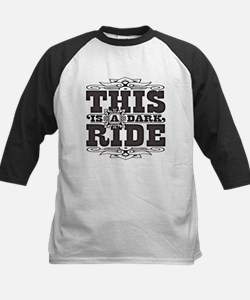 This is a dark ride Tee