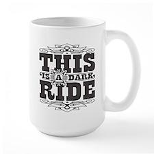 This is a dark ride Mug