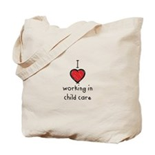 I Love working in child care Tote Bag