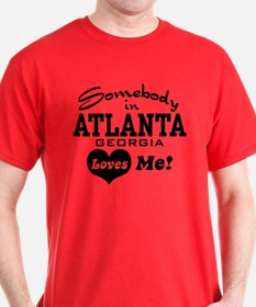 Somebody In Atlanta Loves Me T-Shirt