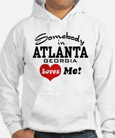Somebody In Atlanta Loves Me Hoodie