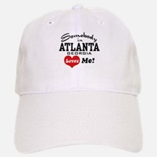 Somebody In Atlanta Loves Me Baseball Baseball Cap