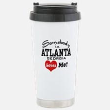 Somebody In Atlanta Loves Me Travel Mug