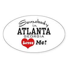 Somebody In Atlanta Loves Me Decal