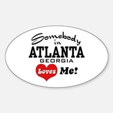 Somebody In Atlanta Loves Me Decal