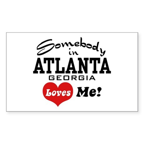 Somebody In Atlanta Loves Me Sticker (Rectangle)