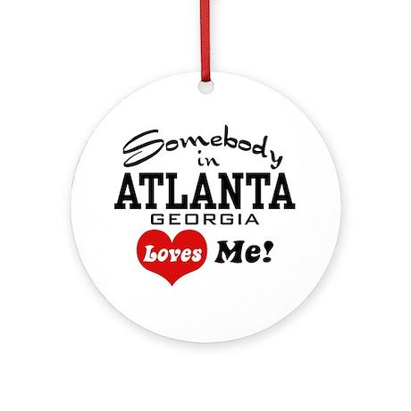 Somebody In Atlanta Loves Me Ornament (Round)