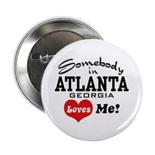 "Somebody In Atlanta Loves Me 2.25"" Button"