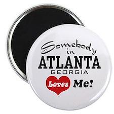 Somebody In Atlanta Loves Me Magnet