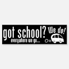 Got School Bumper Bumper Bumper Sticker