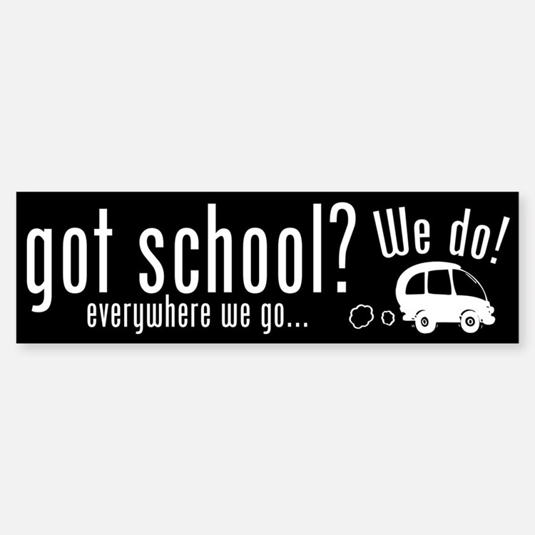 Got School Bumper Bumper Bumper Sticker