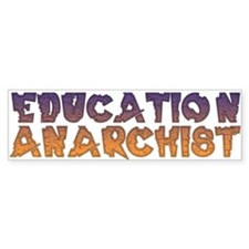 Education Anarchist Bumper Bumper Sticker
