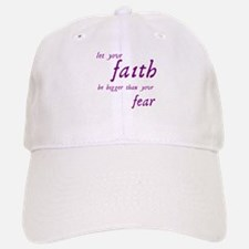 Faith Bigger Than Your Fear Baseball Baseball Cap