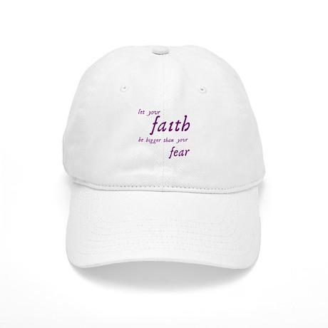 Faith Bigger Than Your Fear Cap